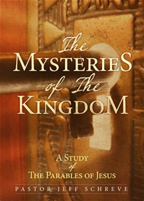 parables the mysteries of the mysteries of the kingdom a study of the parables of jesus