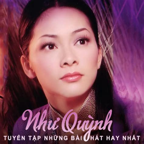 download album mp3 nhu quynh tuyển tập c 225 c b 224 i h 225 t hay nhất của như quỳnh như quỳnh
