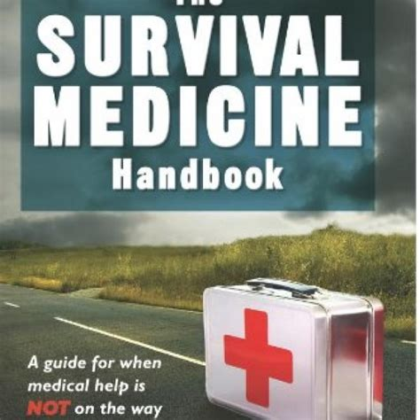 help my is a survival guide for of books the survival medicine handbook a guide for when help is