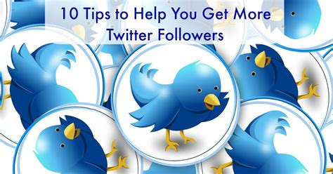 10 tips to get more followers on twitter how2update 10 tips to help you get more twitter followers novel rocket