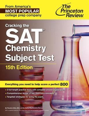 cracking the sat subject test in chemistry 16th edition everything you need to help score a 800 college test preparation books cracking the sat chemistry subject test princeton review