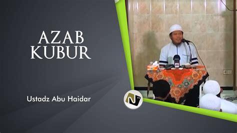 Adzab Nikmat Kubur azab kubur ustadz abu haidar as sundawy
