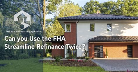 can you build a house with a fha loan can you use the fha streamline refinance twice fhastreamlinemortgage com