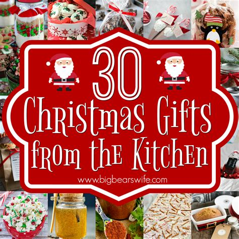 30 christmas gifts from the kitchen big bear s wife