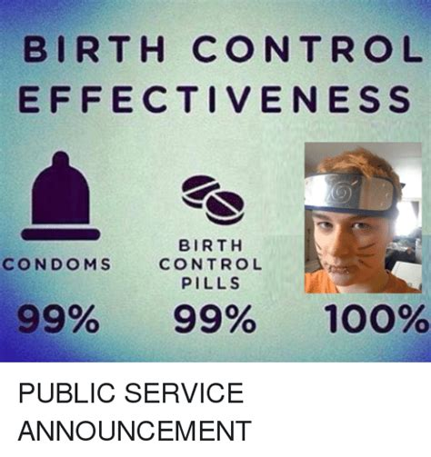 Birth Control Meme - birth control effectiveness birth control condoms pills 99