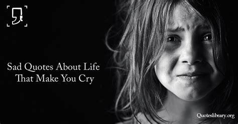 sad quotes that make you cry 40 extremely sad quotes about that make you cry