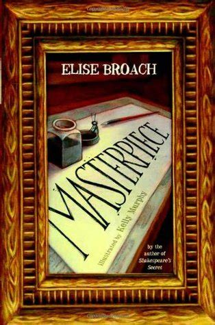 the masterpiece books masterpiece by elise broach reviews discussion