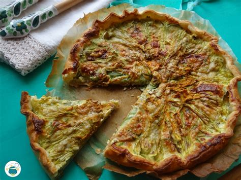 torta salata ai fiori di zucca quiche ai fiori di zucca e zucchine