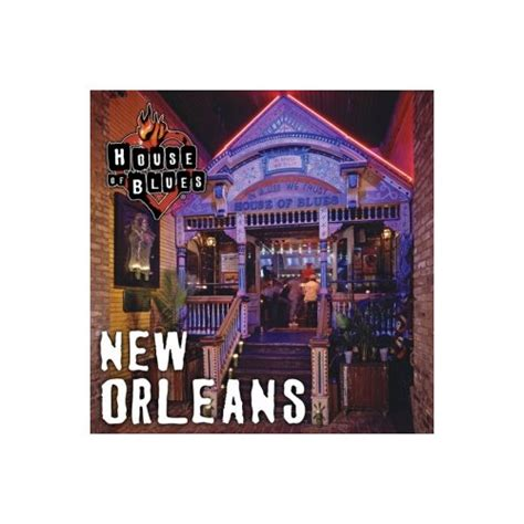 New Orleans House Of Blues by House Of Blues New Orleans Events And Concerts In New