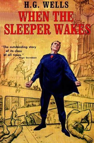 libro the sleeper awakes un universo de ciencia ficci 243 n 1899 cuando el durmiente despierta h g wells