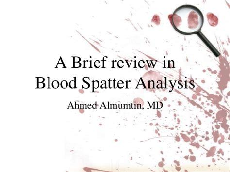 bloodstain pattern analysis powerpoint blood spatter analysis