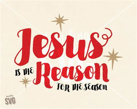 jesus is the reason for the season quotes jesus is the reason season svg cutting file sayings cricut silhouette png jpg dxf