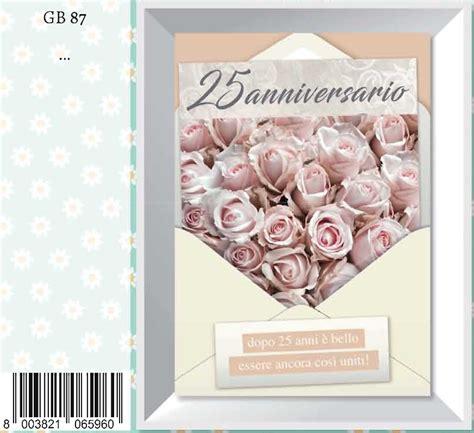 fiori 25 anni matrimonio biglietto auguri anniversario 25 anni matrimonio fiori