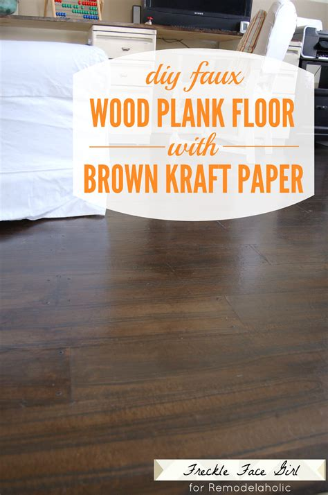 remodelaholic faux wood plank floors  brown paper