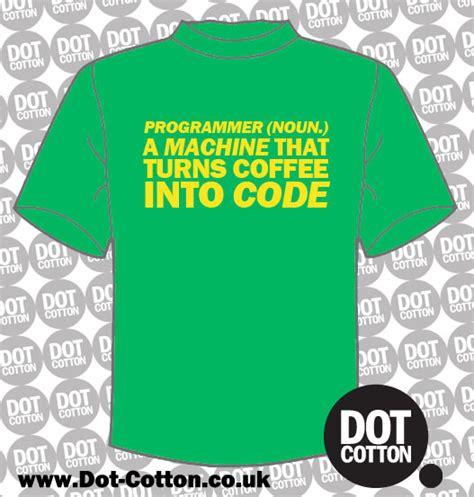 Tshirt Programer Code programmer turns coffee code t shirt dot cotton