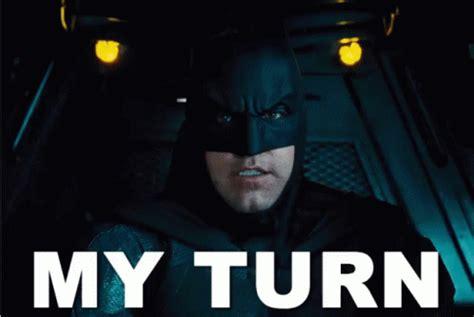 Turns Batman Sequel by My Turn Gif Justiceleague Justiceleaguemovie Batman