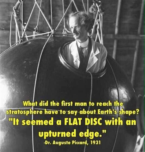 Auguste Piccard Flat Earth Quote