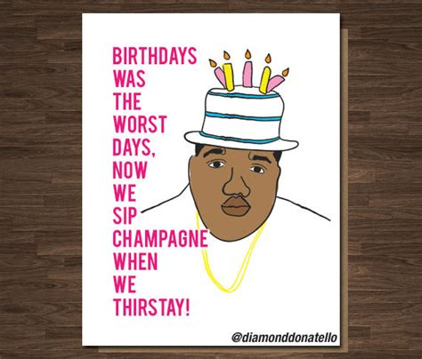 biggie smalls card birthdays was the worst days happy