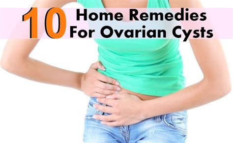 10 home remedies for ovarian cysts care health