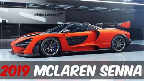 Mclaren Hypercar 2019 by Amazing 2019 Mclaren Senna Hypercar Review And Specs