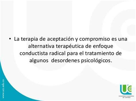 la terapia de aceptacin y compromiso act1 fundamentos terapia de aceptaci 243 n y compromiso