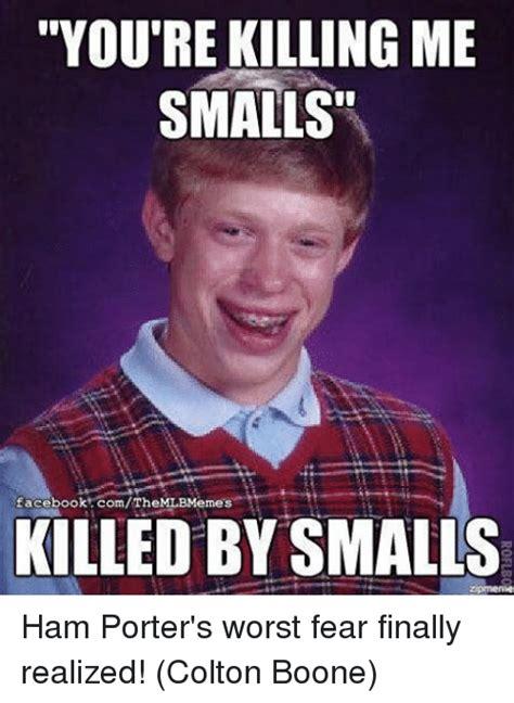 You Re Killin Me Smalls Meme - you re killing me smalls facebook corn themlbmemes killed