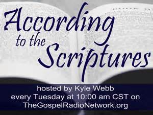 according to the scriptures the of in the the gospel radio network program archives