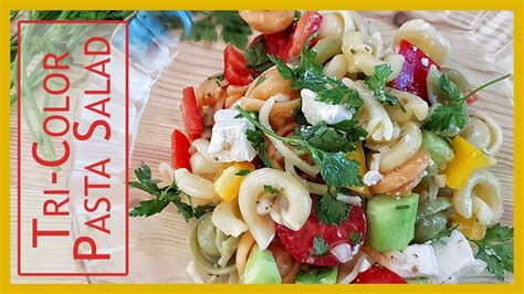 tri color pasta recipe tri color pasta salad with olive