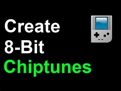 making chiptunes 8 bit music how to create chiptunes quick easy free