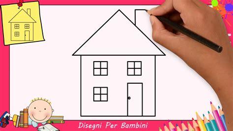 Casa Facile by Come Disegnare Una Casa Facile Passo Per Passo Per Bambini