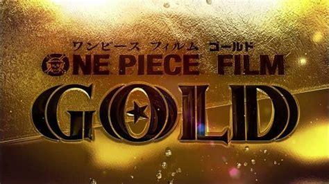 film di one piece in italiano one piece film gold ecco il trailer in italiano animeclick