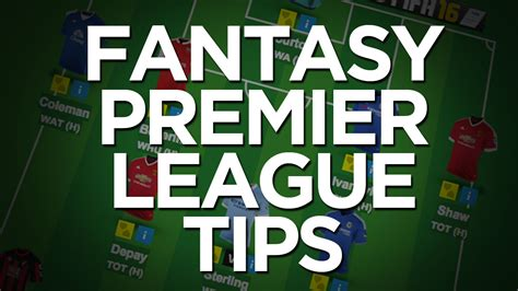 epl fantasy tips fantasy premier league tips how to get started
