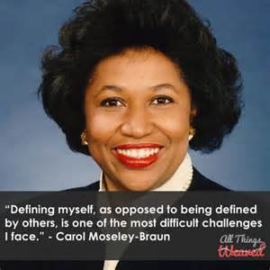 Carol moseley braun blackhistory quotes blackleaders strongwomen