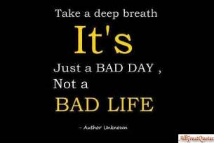 Bad Day Expressions Bad Day Quotes A Bad Day Quotes Inspirational Quotes