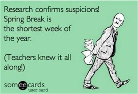 Teacher Spring Break Meme - five for friday spring break style quotes pinterest