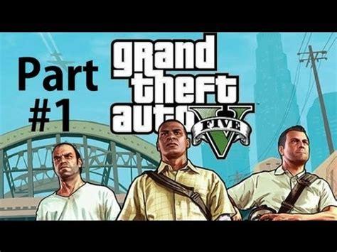 grand theft auto 5 gameplay walkthrough part 1 grand theft auto 5 gameplay walkthrough part 1 welcome to