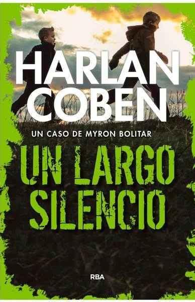 un largo silencio autores 8408036408 pasajes librer 237 a internacional un largo silencio coben harlan 978 84 9056 880 4