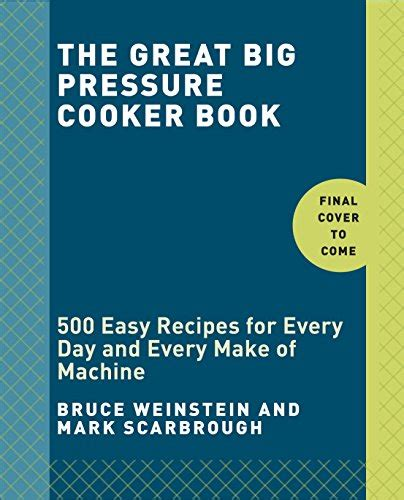 Pdf Great Big Pressure Cooker Book by The Great Big Pressure Cooker Book 500 Easy Recipes For