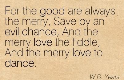 good    merry save   evil chance   merry love  fiddle