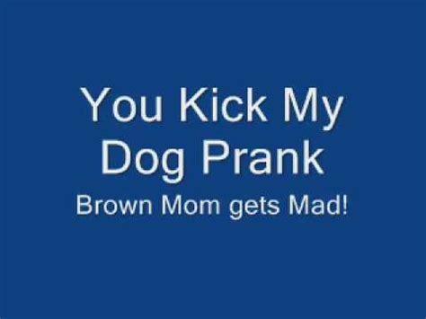 you kicked my you kick my prank call on brown