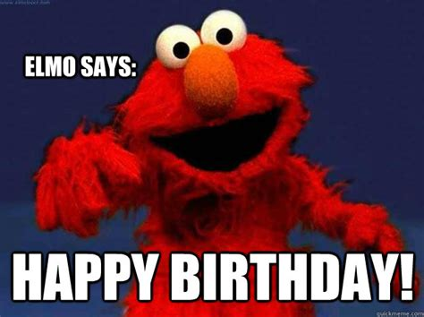 Elmo Memes - elmo says happy birthday misc quickmeme