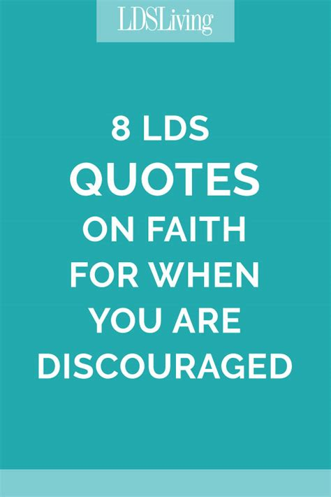 quotes on faith 8 lds quotes on faith for when you are discouraged lds