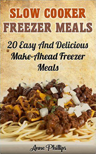 freezer meals cookbook 35 easy and delicious make ahead