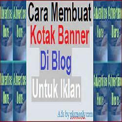 membuat kotak iklan di blog cara membuat kotak banner di blog untuk iklan plaza only