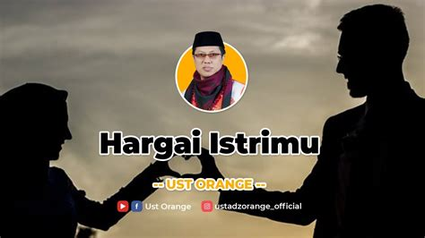 hargai istrimu ust orange youtube