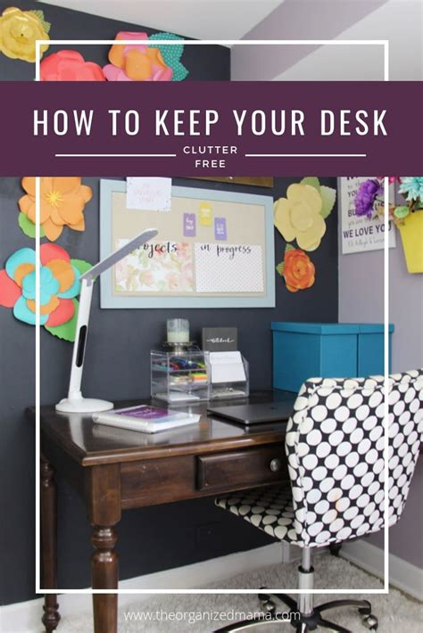 How To Keep Your Desk Organized by How To Keep Your Desk Clutter Free The Organized
