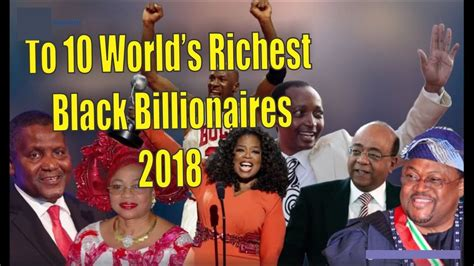 richest black in south africa 2018 top 6 naijaquest top 10 world s richest black billionaires of 2018 forbes list