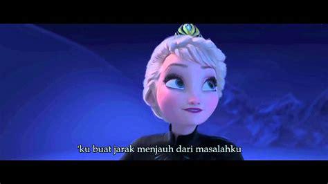 film frozen let it go bahasa indonesia frozen let it go indonesian hq dengan lirik youtube