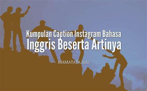kumpulan  instagram bahasa inggris beserta artinya