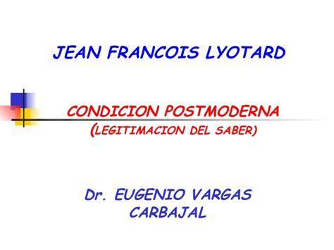 la condicion postmoderna jean francois lyotard y la condici 243 n postmoderna